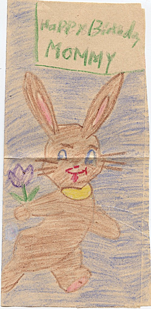 We had hard plastic stencils when I was a kid -- and this bunny's body looks like it was drawn with one of them.  I remember my mother getting very angry with me the winter of 1960-61 for referring to her as 'Mommy', so my guess this card was made prior to that time, probably for her birthday in 1959 when I was 7.